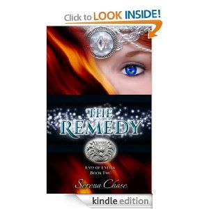 The Remedy (Eyes of E'veria book 2) by Serena Chase: Amazon.com: Kindle Store *FREE* today only!!! 6/12/13