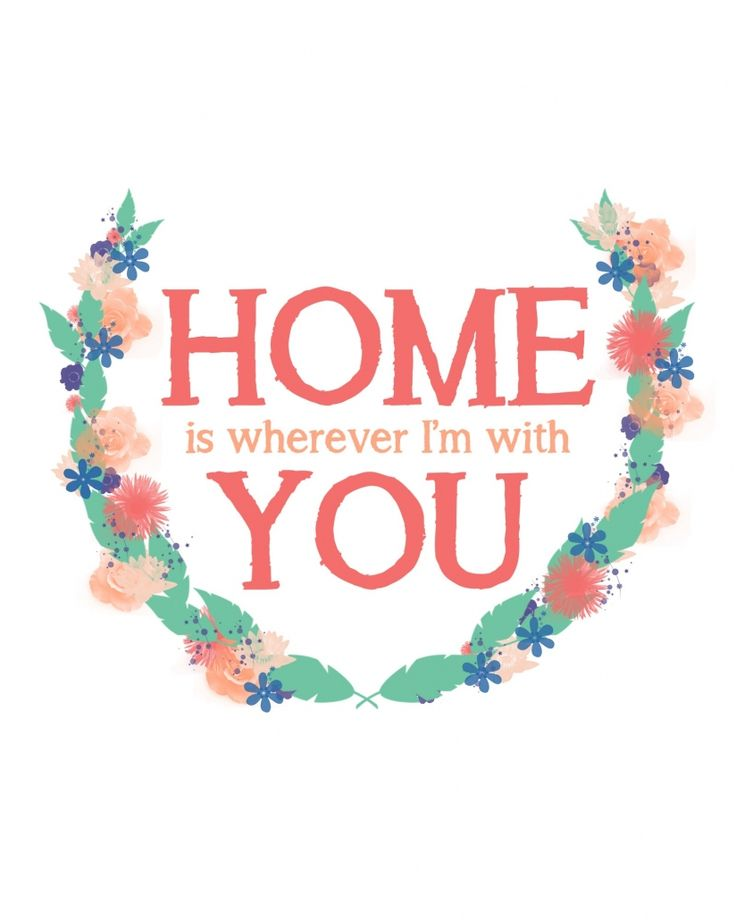 Home is wherever I am with YOU! | free printable