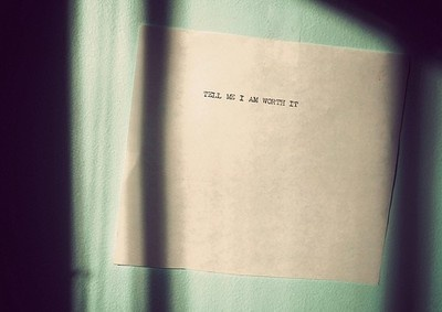 tell me I am worth it  #Quote #love