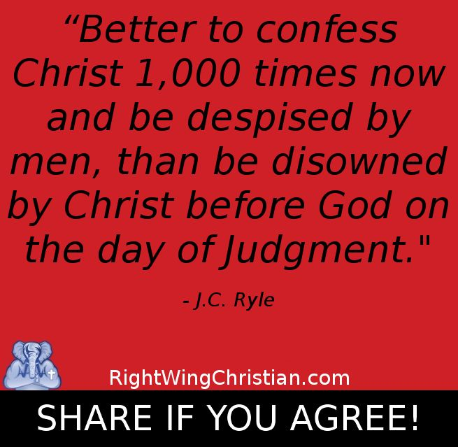 Confess Christ 1,000 times . . . - J.C. Ryle