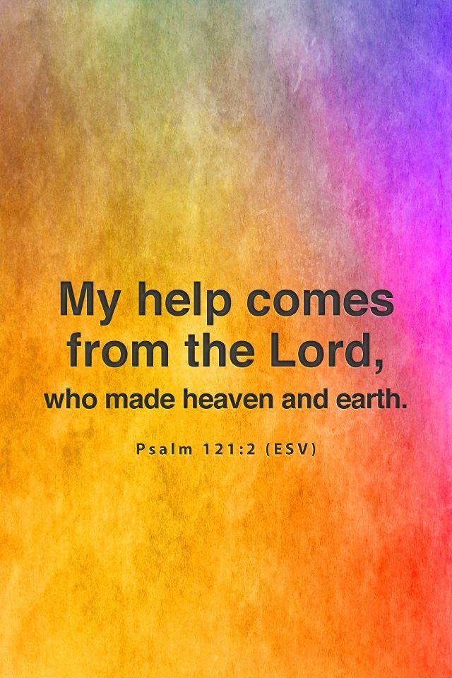 Psalm 121: 2 (ESV) | Baruch haba b'Shem Adonai | Pinterest
