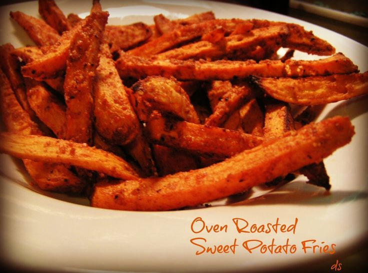 Oven Roasted Sweet Potatoe Fries these are the ones I made for our ...