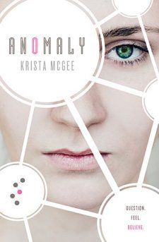 Anomaly by Krista McGee- 9 out of 10 stars