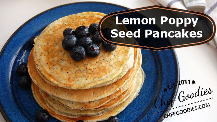 my recipe for Lemon Poppy Seed Pancakes at Chef Goodies