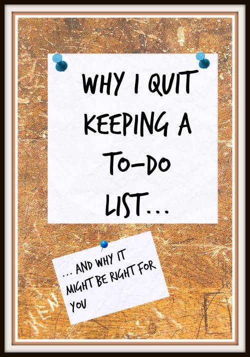 Four reasons to stop keeping a to do list