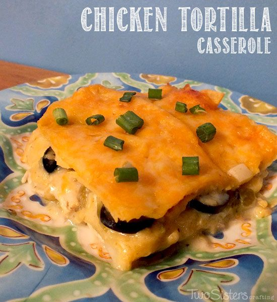 Chicken Tortilla Casserole by Two Sisters Crafting #casserole # ...
