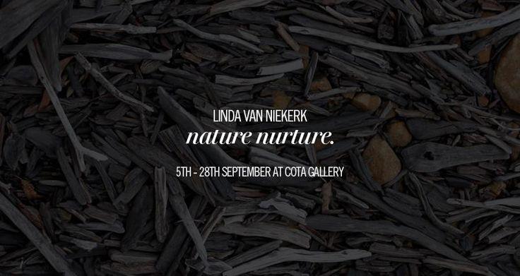 Nature Nurture - COTA Gallery - 5-28 sept - Linda van Niekerk