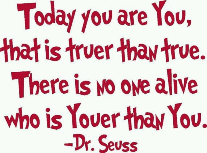 Youer than you , Dr. Seuss | Inspiring Ideas | Pinterest