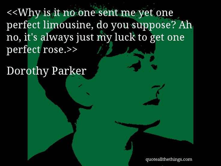 an analysis of the topic of the poem one perfect rose by dorothy parker One perfect rose (1923) dorothy parker which words in parker's poem fit this expectation which words do why are they out of place indeed, one might ask, which set of words are in the wrong place and time.