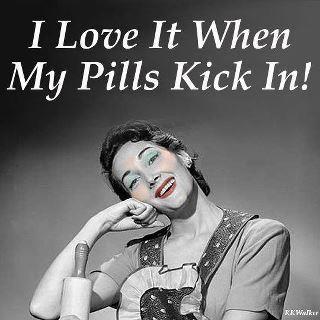 I love it when my pills kick in
