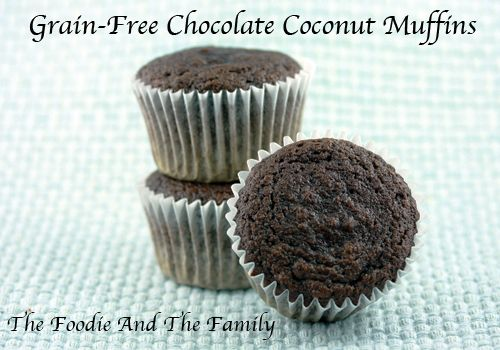 Grain-Free Chocolate Coconut Muffins from @Tara aka The Foodie And The ...