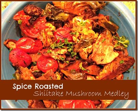 Spice Roasted Shiitake Mushroom Medley | Gluten Free Recipes | Pinter ...
