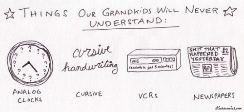 Things that Grandma will Never Understand....