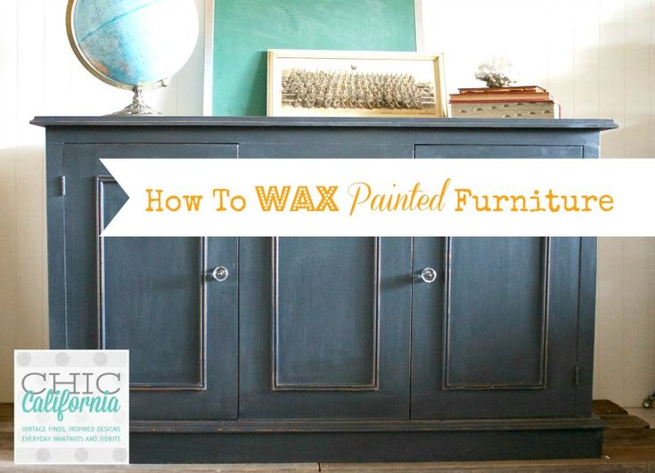 How To Wax Painted Furniture Home Makeover Diy Pinterest
