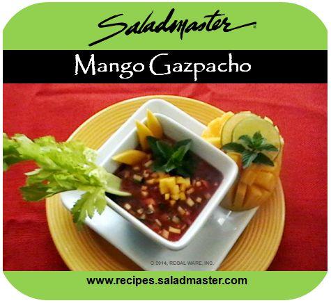 MANGO GAZPACHO | #Saladmaster #Recipes | Bring the taste of summer to ...