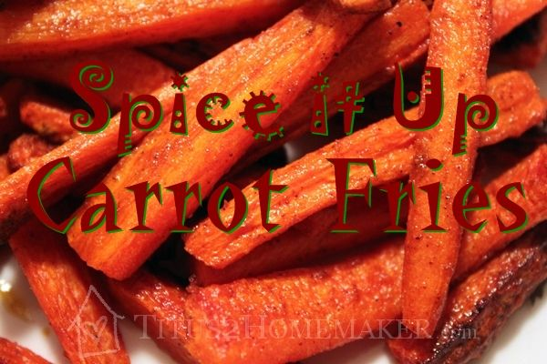 Spice it Up with Debra Worth's Carrot Fries for a tasty, healthy snack ...