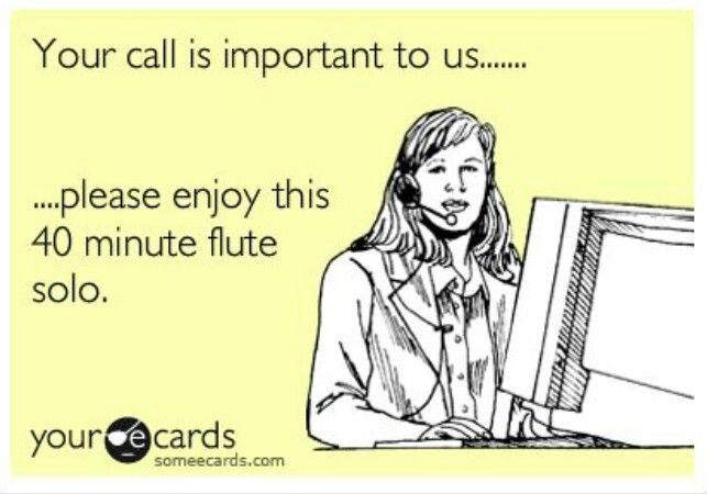 Your call is important to us....   Funny e-cards   Pinterest Funny Work E Cards