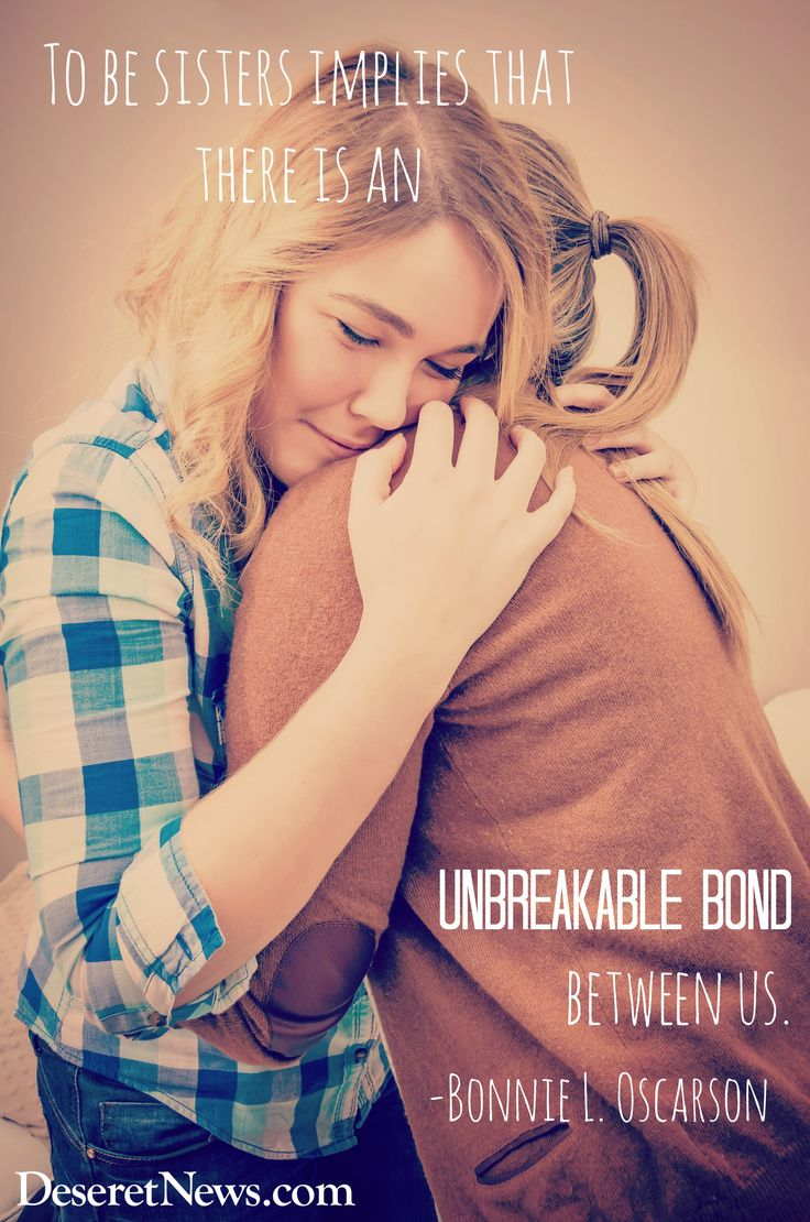 """To be sisters implies there is an unbreakable bond between us."" Sister Oscarson #WomensMeeting #lds #quotes"