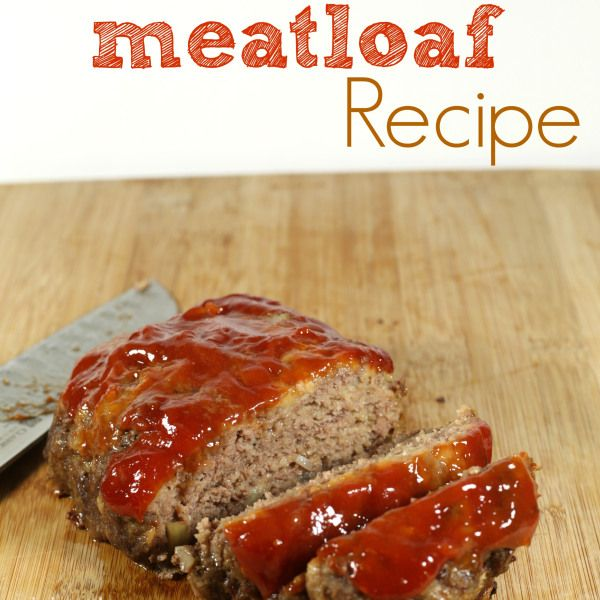 The Best Meatloaf | Recipe