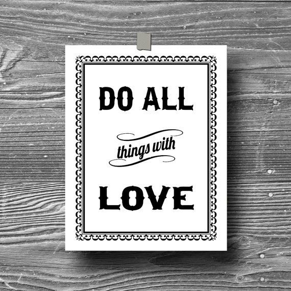 do all things with love art print $14.95