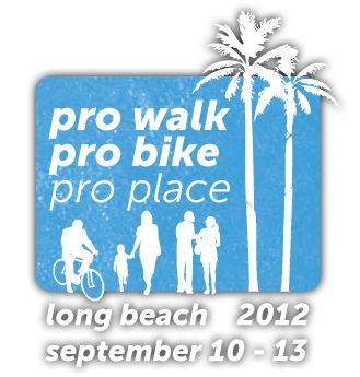 Pro Walk Pro Bike Pro Place Conference | September 10-13, 2012, Long Beach