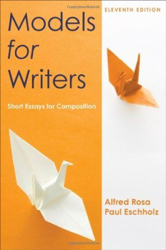 Models for Writers: Short Essays for Composition / Edition 11 by ...