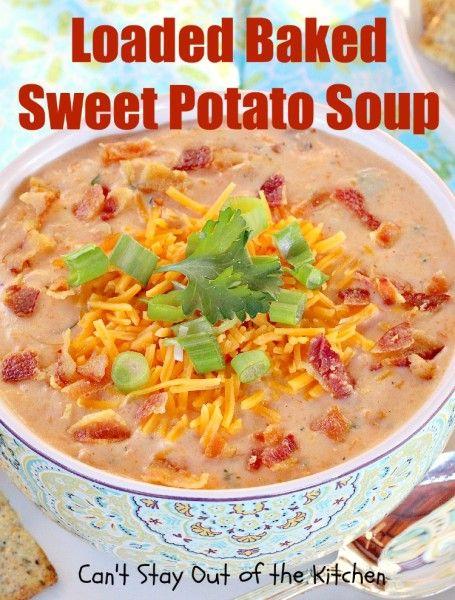 Loaded Baked Sweet Potato Soup | Favorite Recipes | Pinterest