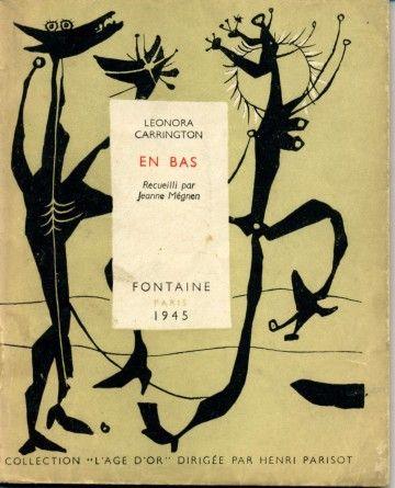 En Bas - Leonora Carrington. Aunque no sea así de viejito... una reedición will do!