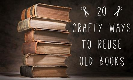 20 ways to reuse old books make pinterest