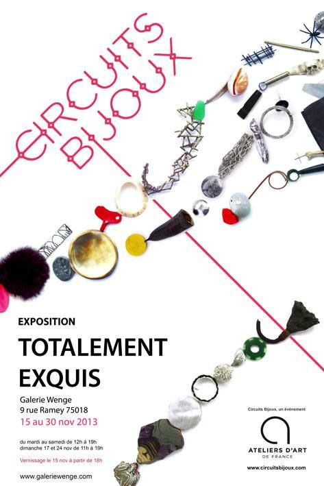 TOTALEMENT EXQUIS A LA GALERIE WENGE - Paris 18e- 15-30 Nov 2013