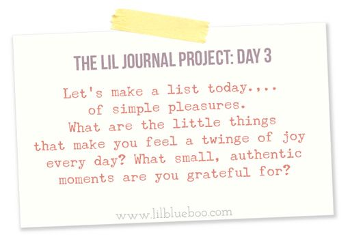 The Lil Journal Project Day 3 (simple pleasures) via lilblueboo.com