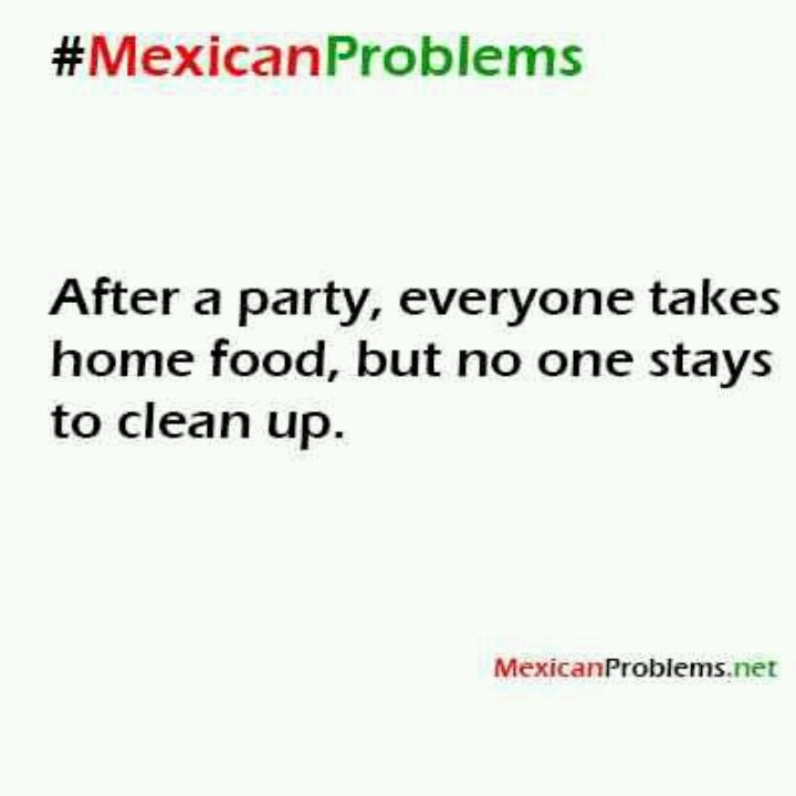Mexican Problems Post So mexican quotes. quotesgram