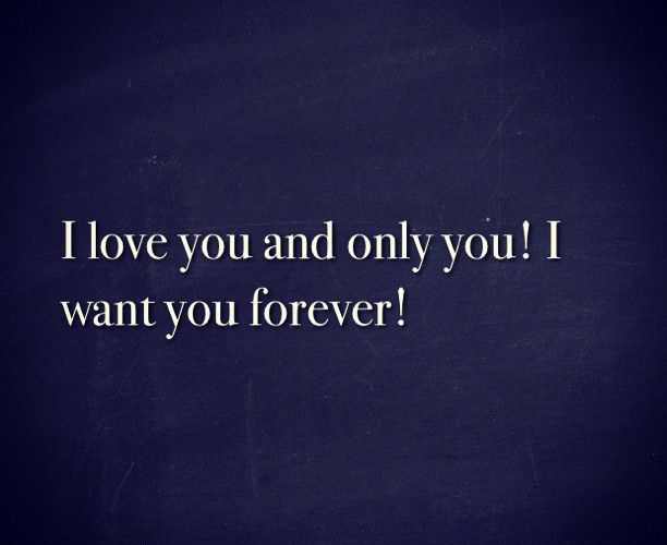 i want you forever ♥ | Always and forever I love you ...