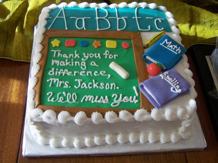 Retirement Cake Designs For Teachers : Teacher retirement cake Cute Ideas Pinterest