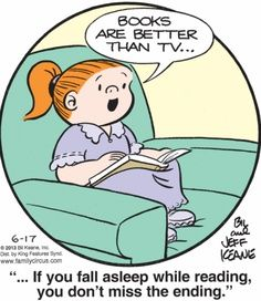 "Family Circus: ""Books are better than TV.  If you fall asleep while reading, you don't miss the ending."""