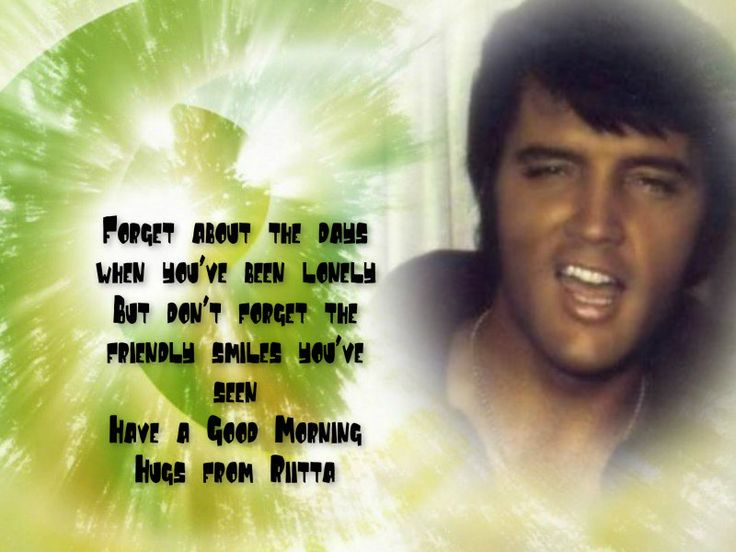 Good morning | Good Mornig/night quotes with Elvis image | Pinterest