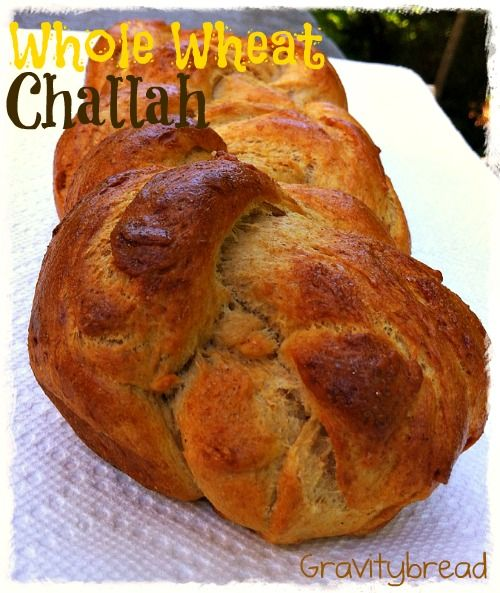 Whole Wheat Challah | Gravitybread Recipes | Pinterest