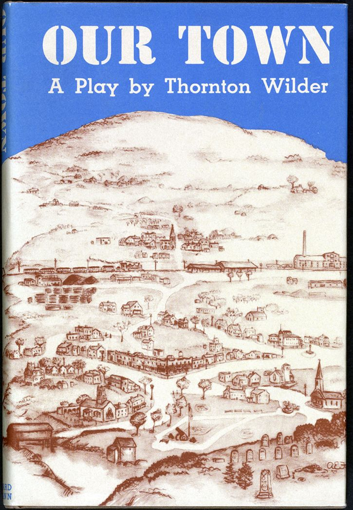 thorton wilders our town and the Click to read more about our town by thornton wilder librarything is a cataloging and social networking site for booklovers.