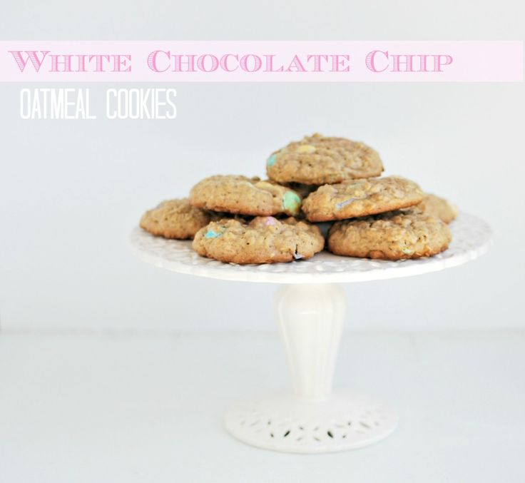 White Chocolate Chip Oatmeal Cookies | Desserts for those comfy days ...