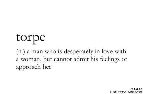 Amazing Words Beautiful Torpe Man  Desperately Love Woman
