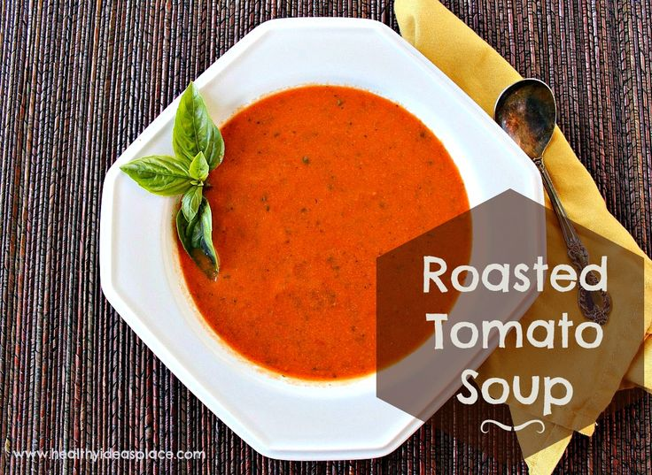 Roasted Tomato Soup | Soups | Pinterest