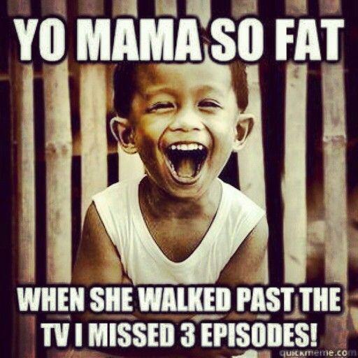 Yo mama..... | Ha Ha Ha! | Pinterest