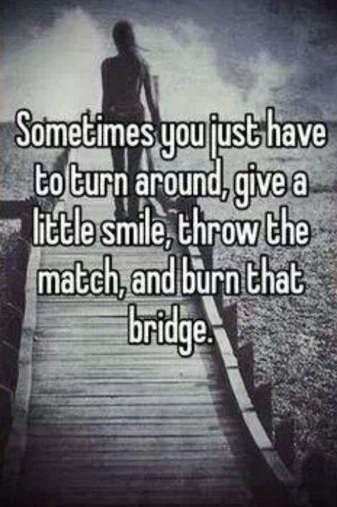 Burning Bridges Quotes. QuotesGram