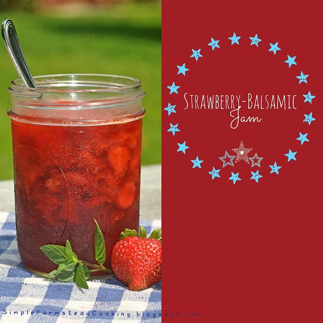 Simple Farmstead Cooking: Strawberry-Balsamic Jam http ...