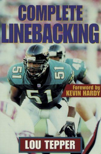 Lom Teppe : Complete Linebacking by Lou Tepper. $12.82. Author: Lou ...