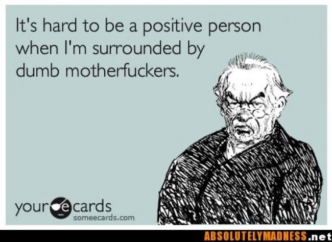 Be positive bahahahahaha