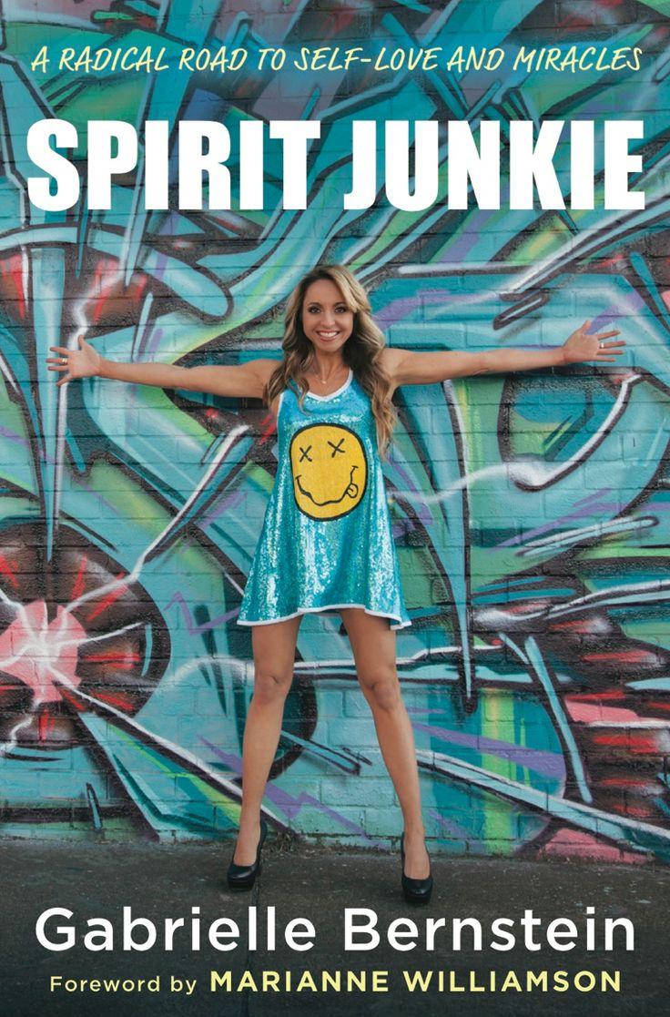 Spirit Junkie ~ Gabrielle Bernstein