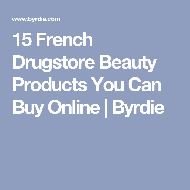 15 French Drugstore Beauty Products You Can Buy Online