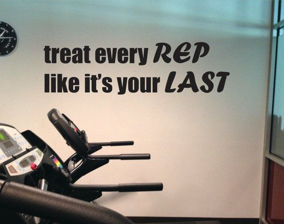 fitness center vinyl wall decal decor. treat every REP, like it's your ...
