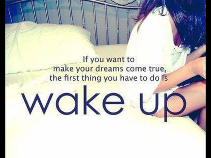 Wake up! #quote Quotes I love Pinterest